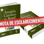 Cobrança indevida do Anuário Católico do Brasil – Nota de Esclarecimento
